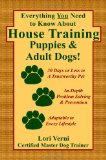 Everything you need to know about houstraining Puppies and Adult Dogs