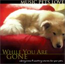 While You are Gone - Music Pets Love CD
