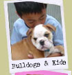 Bulldogs and children