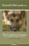 The Cautious Canine by Patricia McConnell